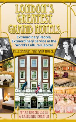 London's Greatest Grand Hotels - Millennium Mayfair Hotel (Hardback) - Morehouse III, Ward, and Boynton, Katherine