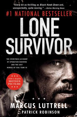 Lone Survivor: The Eyewitness Account of Operation Redwing and the Lost Heroes of SEAL Team 10 - Luttrell, Marcus, and Robinson, Patrick