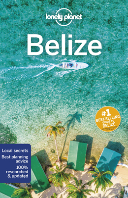 Lonely Planet Belize - Lonely Planet, and Harding, Paul, and Bartlett, Ray