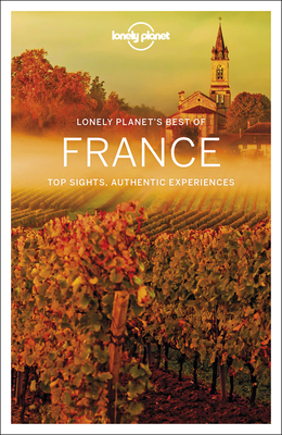 Lonely Planet Best of France - Lonely Planet, and Berry, Oliver, and Christiani, Kerry