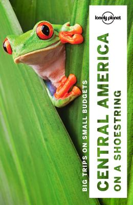 Lonely Planet Central America on a shoestring - Lonely Planet, and Fallon, Steve, and Gleeson, Bridget