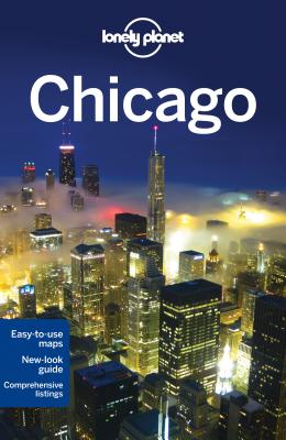 Lonely Planet Chicago - Lonely Planet, and Zimmerman, Karla, and Benson, Sara