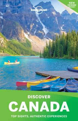 Lonely Planet Discover Canada - Lonely Planet, and Miller, Korina, and Armstrong, Kate