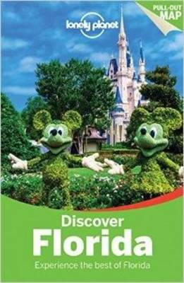 Lonely Planet Discover Florida - Lonely Planet, and Karlin, Adam, and Denniston, Jennifer Rasin