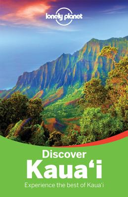 Lonely Planet Discover Kauai - Lonely Planet, and Benson, Sara