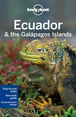 Lonely Planet Ecuador & the Galapagos Islands - Lonely Planet, and St. Louis, Regis, and Benchwick, Greg