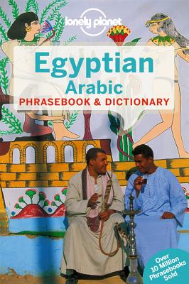 Lonely Planet Egyptian Arabic Phrasebook & Dictionary - Lonely Planet, and Jenkins, Siona