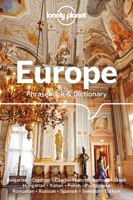Lonely Planet Europe Phrasebook & Dictionary - Lonely Planet, and Alexander, Ronelle, and Beligan, Anamaria