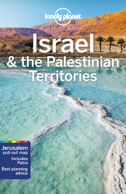 Lonely Planet Israel & the Palestinian Territories - Lonely Planet, and Robinson, Daniel (Contributions by), and Savery Raz, Dan