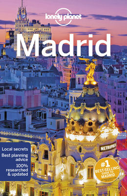 Lonely Planet Madrid - Lonely Planet, and Ham, Anthony, and Quintero, Josephine