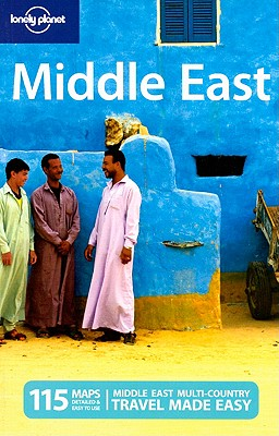 Lonely Planet Middle East - Ham, Anthony, and Bainbridge, James, and Soriano, Cesar