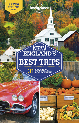Lonely Planet New England's Best Trips - Lonely Planet, and Walker, Benedict, and Albiston, Isabel