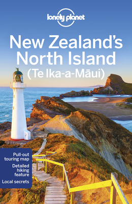 Lonely Planet New Zealand's North Island - Lonely Planet, and Dragicevich, Peter, and Atkinson, Brett