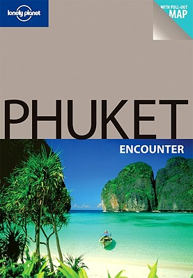 Lonely Planet Phuket Encounter - Skolnick, Adam, and Bush, Austin