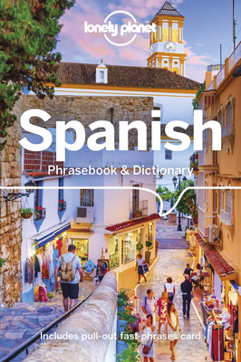 Lonely Planet Spanish Phrasebook & Dictionary - Lonely Planet, and Lopez, Marta, and Montero, Cristina Hernandez