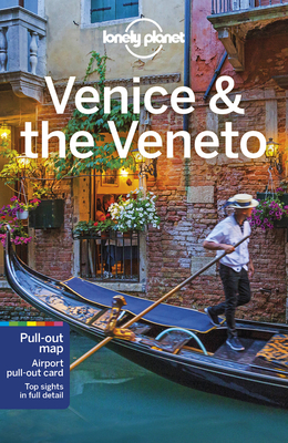 Lonely Planet Venice & the Veneto - Lonely Planet, and Dragicevich, Peter, and Hardy, Paula
