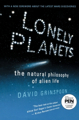 Lonely Planets: The Natural Philosophy of Alien Life - Grinspoon, David