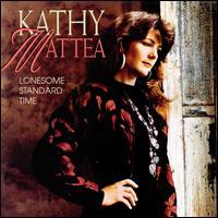 Lonesome Standard Time - Kathy Mattea