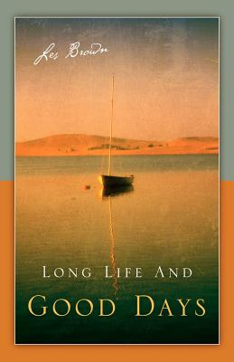 Long Life and Good Days - Brown, Les