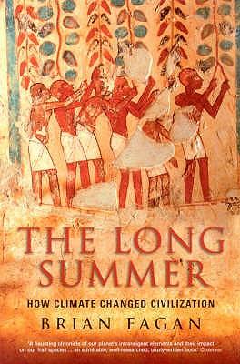 Long Summer: How Climate Changed Civilization - Fagan, Brian