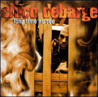 Long Time No See - Chico DeBarge