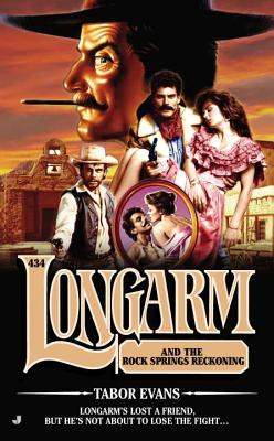 Longarm and the Rock Springs Reckoning - Evans, Tabor