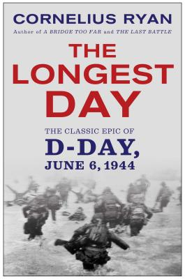 Longest Day: The Classic Epic of D Day - Ryan, Cornelius