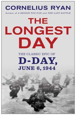 Longest Day: The Classic Epic of D Day - Ryan, Cornelius