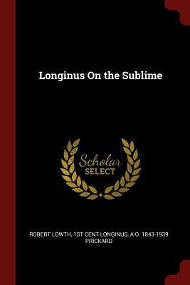 Longinus on the Sublime - Lowth, Robert