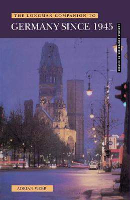 Longman Companion to Germany since 1945 - Webb, Adrian