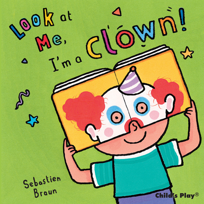 Look at Me, I'm a Clown! - Nilsen, Anna (From an idea by)