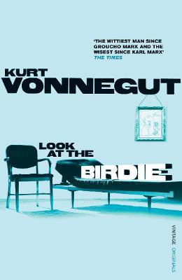 Look At the Birdie - Vonnegut, Kurt