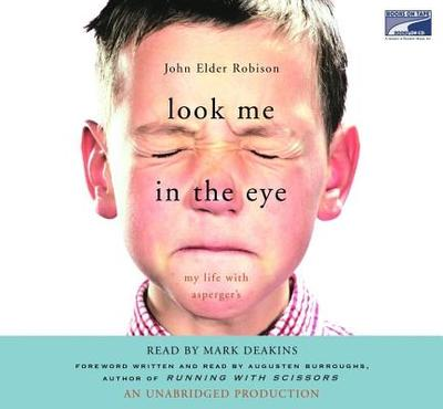 Look Me in the Eye: My Life with Asperger's - Robison, John Elder, and Deakins, Mark (Read by)
