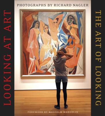 Looking at Art, the Art of Looking - Nagler, Richard