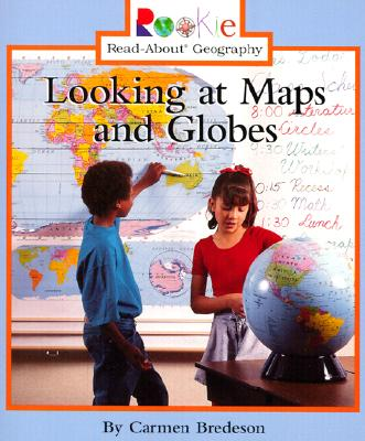 Looking at Maps and Globes - Bredeson, Carmen