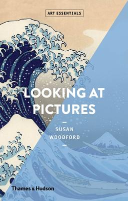 Looking At Pictures (Art Essentials) - Woodford, Susan