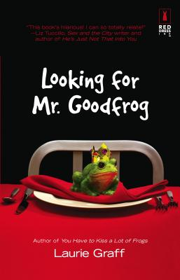 Looking for Mr. Goodfrog - Graff, Laurie