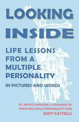 Looking Inside: Life Lessons from a Multiple Personality - Castelli, Judy