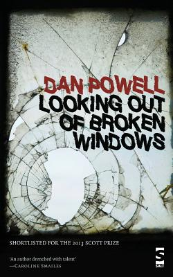 Looking Out Of Broken Windows - Powell, Dan