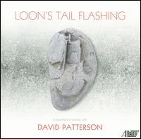 Loon's Tail Flashing: Compositions of David Patterson - Boston Camerata; Chaerin Kim (harp); David Patterson (organ); James Pellerite (native american flute);...