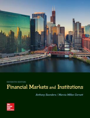 Loose-Leaf for Financial Markets and Institutions - Saunders, Anthony, Professor, and Cornett, Marcia Millon