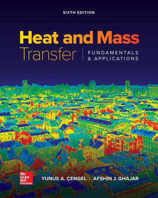 Loose Leaf for Heat and Mass Transfer: Fundamentals and Applications - Cengel, Yunus A, Dr., and Ghajar, Afshin J