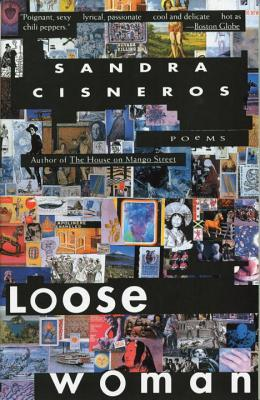 Loose Woman: Poems - Cisneros, Sandra