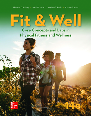 Looseleaf for Fit & Well: Core Concepts and Labs in Physical Fitness and Wellness - Fahey, Thomas, and Insel, Paul, and Roth, Walton
