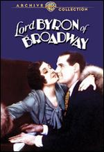 Lord Byron of Broadway - Harry Beaumont; William Nigh