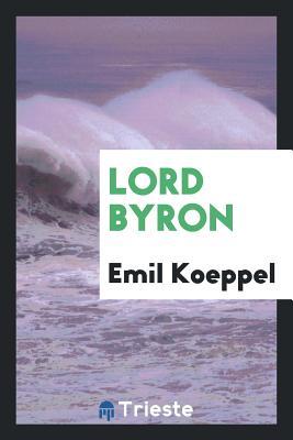 Lord Byron - Koeppel, Emil