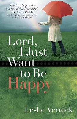 Lord, I Just Want to Be Happy - Vernick, Leslie