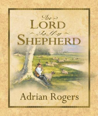 Lord Is My Shepherd - Rogers, Adrian, Dr.