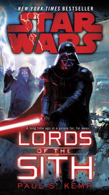 Lords of the Sith: Star Wars - Kemp, Paul S.