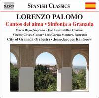 Lorenzo Palomo: Cantos del alma; Sinfonía a Granada - José Luis Estellés (clarinet); Luis García Montero; María Bayo (soprano); Vicente Coves (guitar); Granada City Orchestra;...